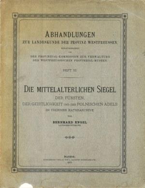 Engel Bernhard [1818-1885], Die mittelalterlichen Siegel der Fürsten, der Geistlichkeit und des polnischen Adels im Thorner Rathsarchiv.