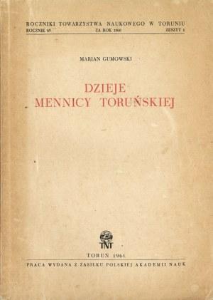 Gumowski Marian, Dzieje Mennicy Toruńskiej.