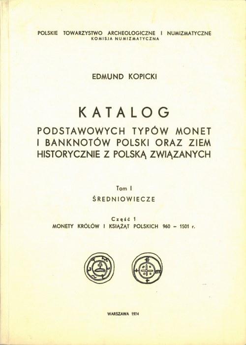 Kopicki Edmund, Katalog podstawowych typów monet i banknotów Polski oraz ziem historycznie z Polską związanych, T. I, cz. 1.