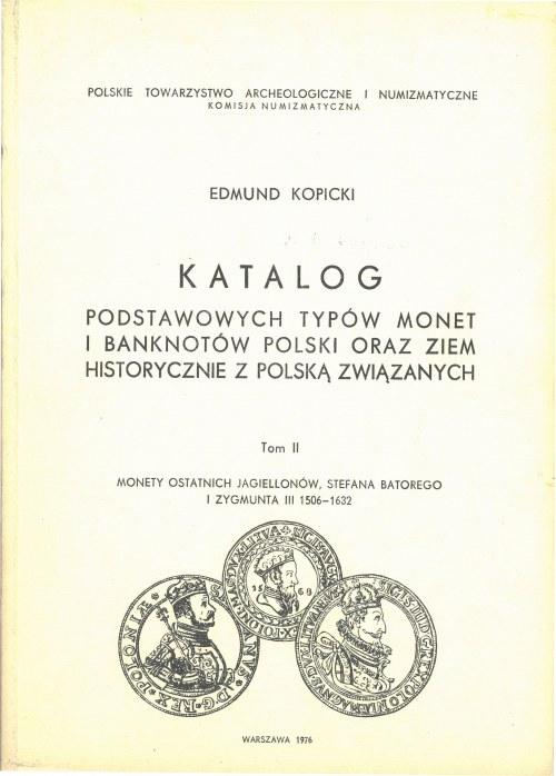 Kopicki Edmund, Katalog podstawowych typów monet i banknotów Polski oraz ziem historycznie z Polską związanych, T. II.