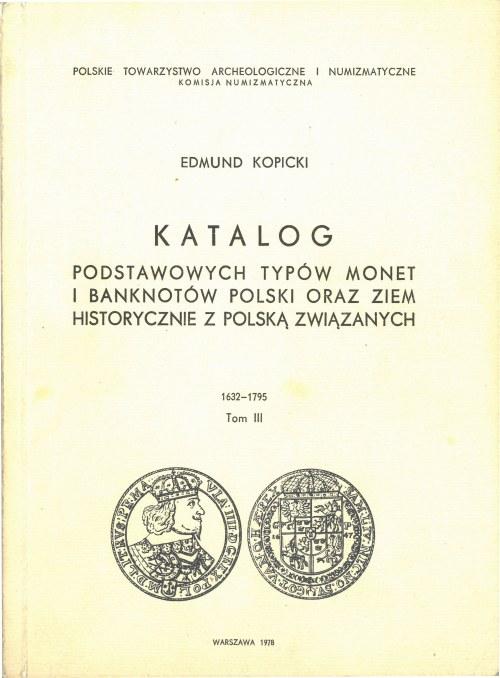 Kopicki Edmund, Katalog podstawowych typów monet i banknotów Polski oraz ziem historycznie z Polską związanych, T. III.