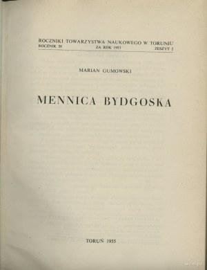 Marian Gumowski - Mennica Bydgoska, Toruń 1955, 291 str...