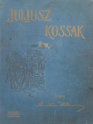 Juliusz KOSSAK, Stanisław Witkiewicz