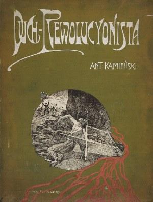 Antoni KAMIEŃSKI (1860-1933), Duch - Rewolucyonista