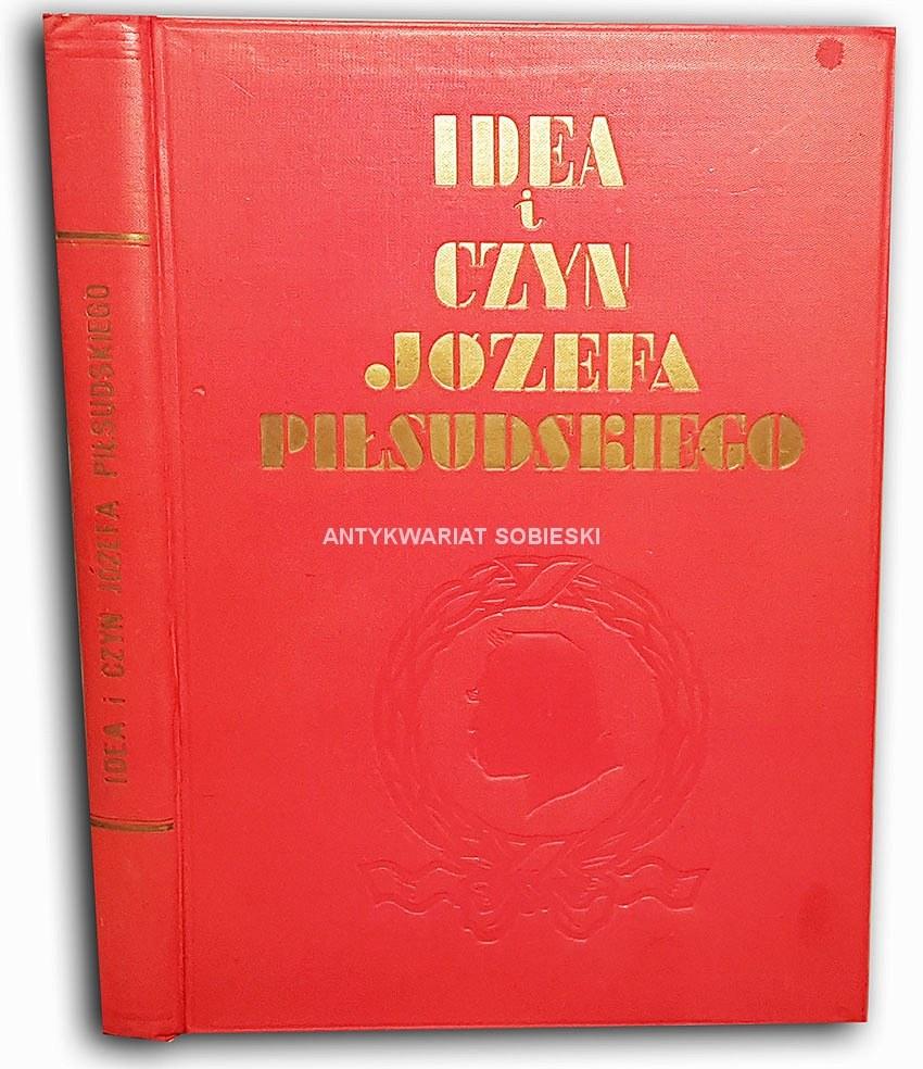 Sieroszewski Idea I Czyn Józefa Piłsudskiego Wyd 1934r