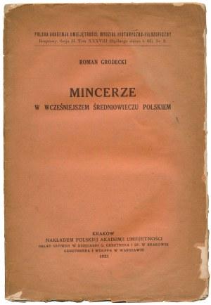 Mincerze w wcześniejszem średniowieczu polskiem, Grodecki, Kraków 1921