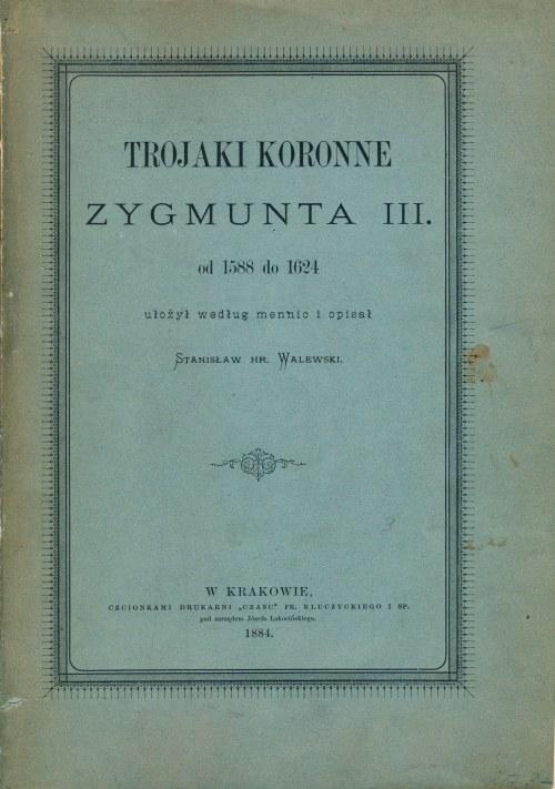 Trojaki koronne Zygmunta III, Walewski, Kraków 1884, Ex Kałkowski