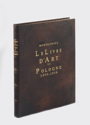 Jacques (Jakub) MORTKOWICZ (1836-1931), Le livre d'art en Pologne 1900-1930 (Sztuka książki Polskiej 1900-1930)