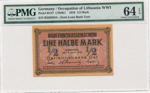 Kowno 1/2 marki 1918 -B- PMG 64 EPQ