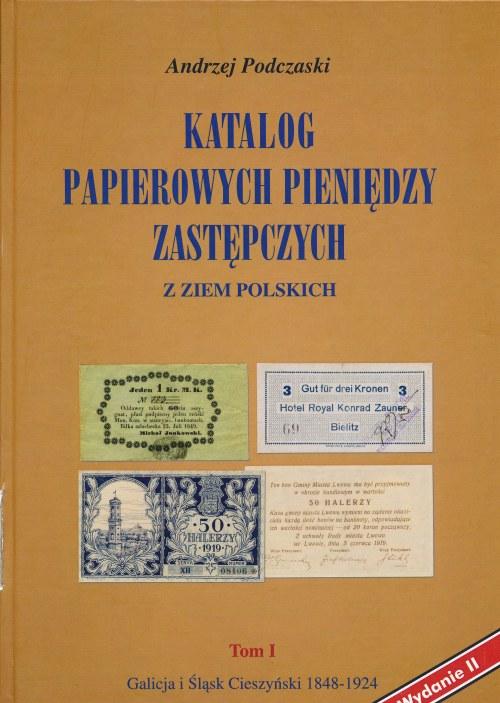 Podczaski Andrzej - Galicja i Śląsk Cieszyński Tom I - rzadkie Wydanie 2 - PIERWSZY EGZEMPLARZ SYGNOWANY PRZEZ AUTORA