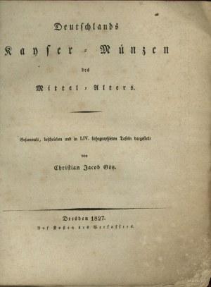 Christian Jacob Götz, Deutschlands Kayser-Münzen des Mi...