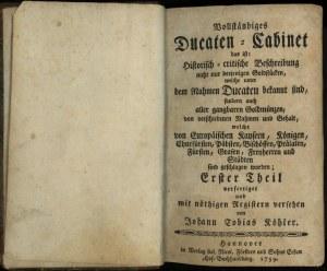 Johann Thobias Köhler, Vollständiges Ducaten-Cabinet; H...