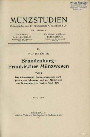 Friedrich Freiherr von Schrötter, Brandenburg-Fränkisch...