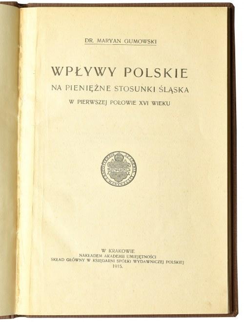 Marian Gumowski, Wpływy polskie na pieniężne stosunki Śląska w pierwszej połowie XVI wieku