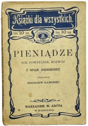 Zbigniew Kamiński, Pieniądze, ich powstanie, rozwój i stan dzisiejszy