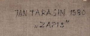 Jan Tarasin (1926 Kalisz - 2009 Warszawa) - Zapis, 1980