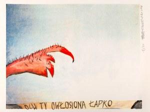 Paweł Kowalewski (ur. 1958), Och ty owłosiona łapko, 2008