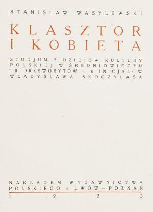 Władysław SKOCZYLAS (1883-1934), Stanisław WASYLEWSKI (1885-1953), Klasztor i kobieta.
