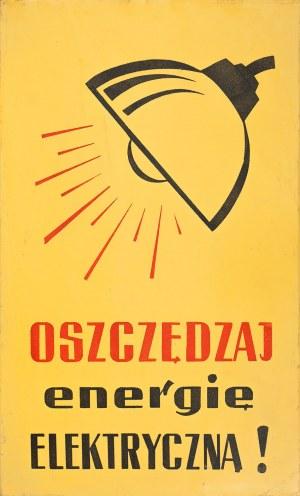Tablica informacyjna : Oszczędzaj energię elektryczną!