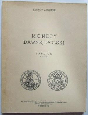 Ignacy Zagórski, Monety dawnej Polskie, Tablice, reprint Warszawa 1981