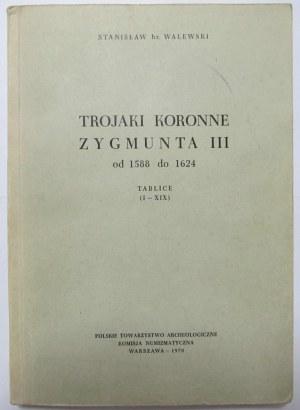 Stanisław Walewski, Trojaki koronne Zygmunta III od 1588 do 1624, reprint