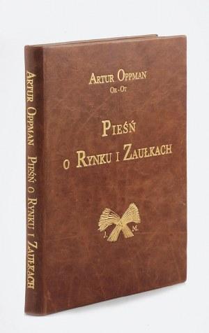 Tadeusz CIEŚLEWSKI (1895-1944), Artur OPPMAN (1861-1931), Pieśń o Rynku i Zaułkach