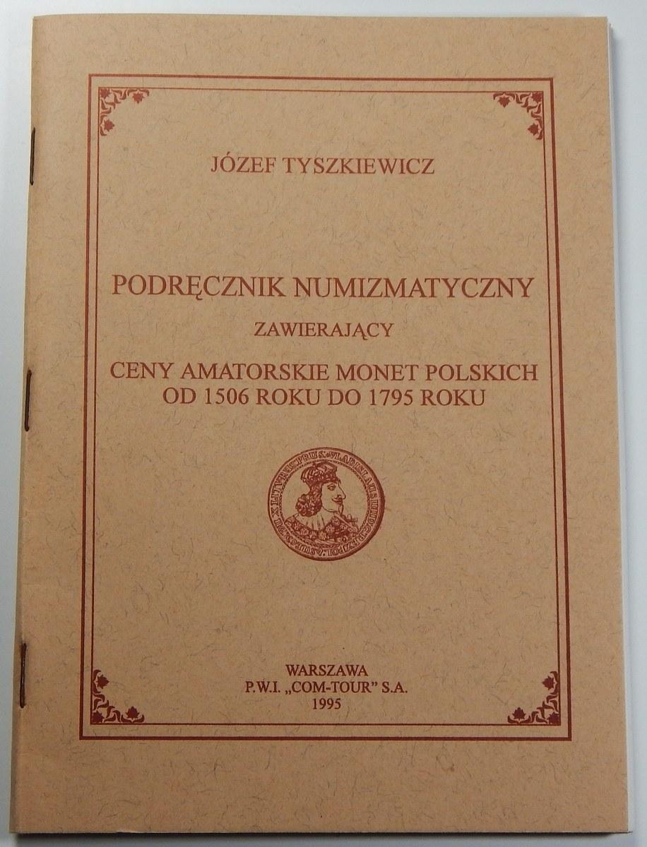 Józef Tyszkiewicz, Podręcznik numizmatyczny zawierający ceny amatorskie monet polskich od 1506 do 1795 roku