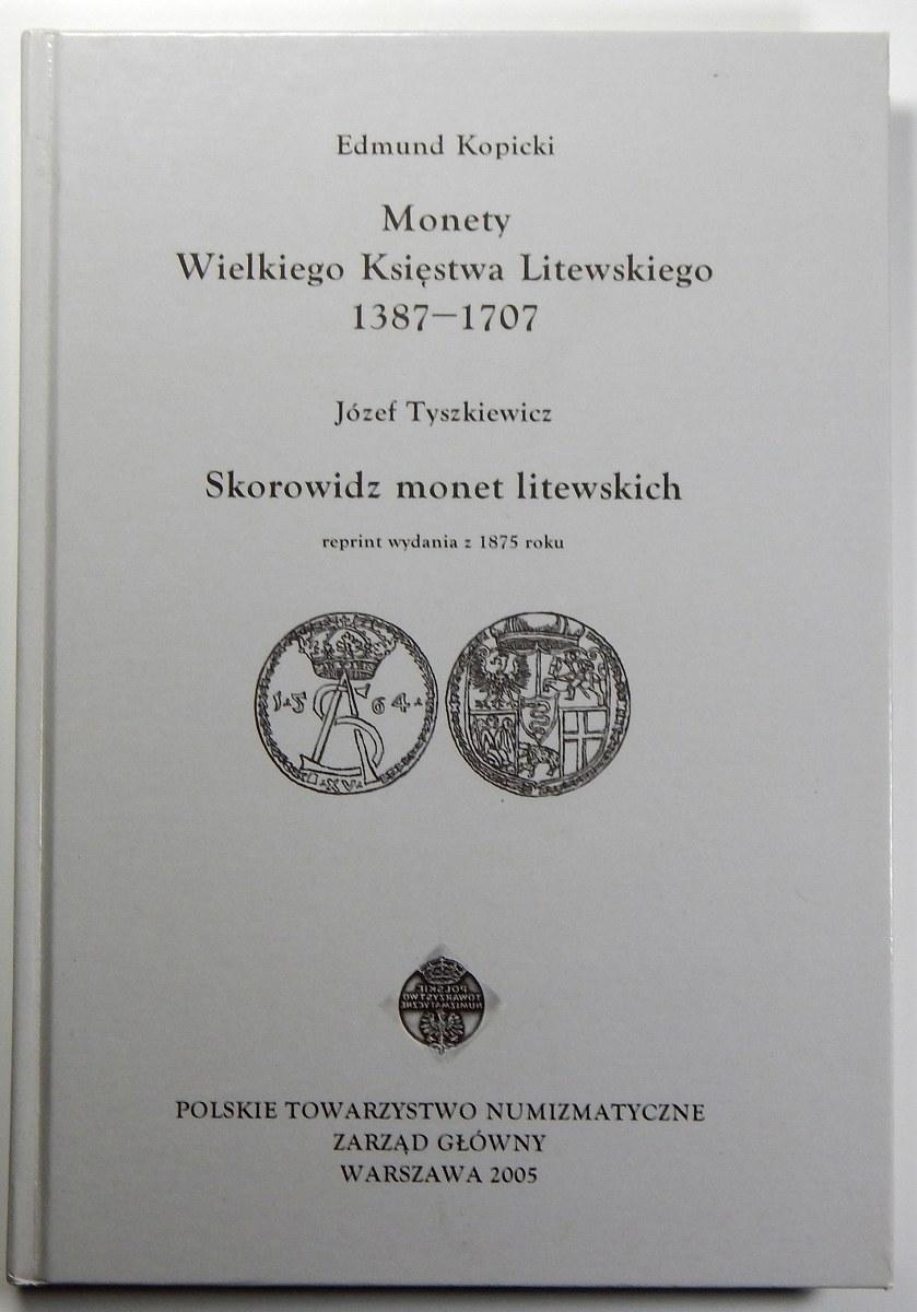 Edmund Kopicki, Monety Wielkiego Księstwa Litewskiego 1387-1707, Józef Tyszkiewicz, Skorowidz monet litewskich