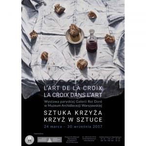 """Plakat z wystawy """"Sztuka Krzyża. Krzyż w sztuce"""", Warszawa 2017"""