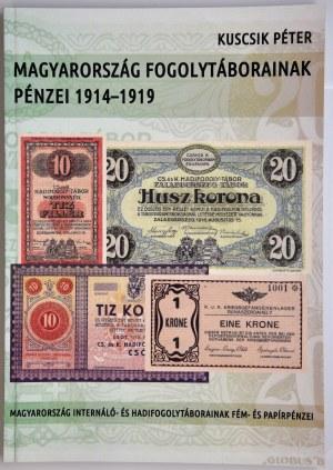 Kuscsik Péter - Magyarország Fogolytáborainak Pénzei 1914-1919