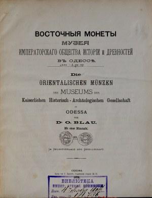 Blau O., Die orientalischen münzen des Museums der Kaiserlichen Historisch-Archäologischen Gesellschaft zu Odessa, Odessa 1876.