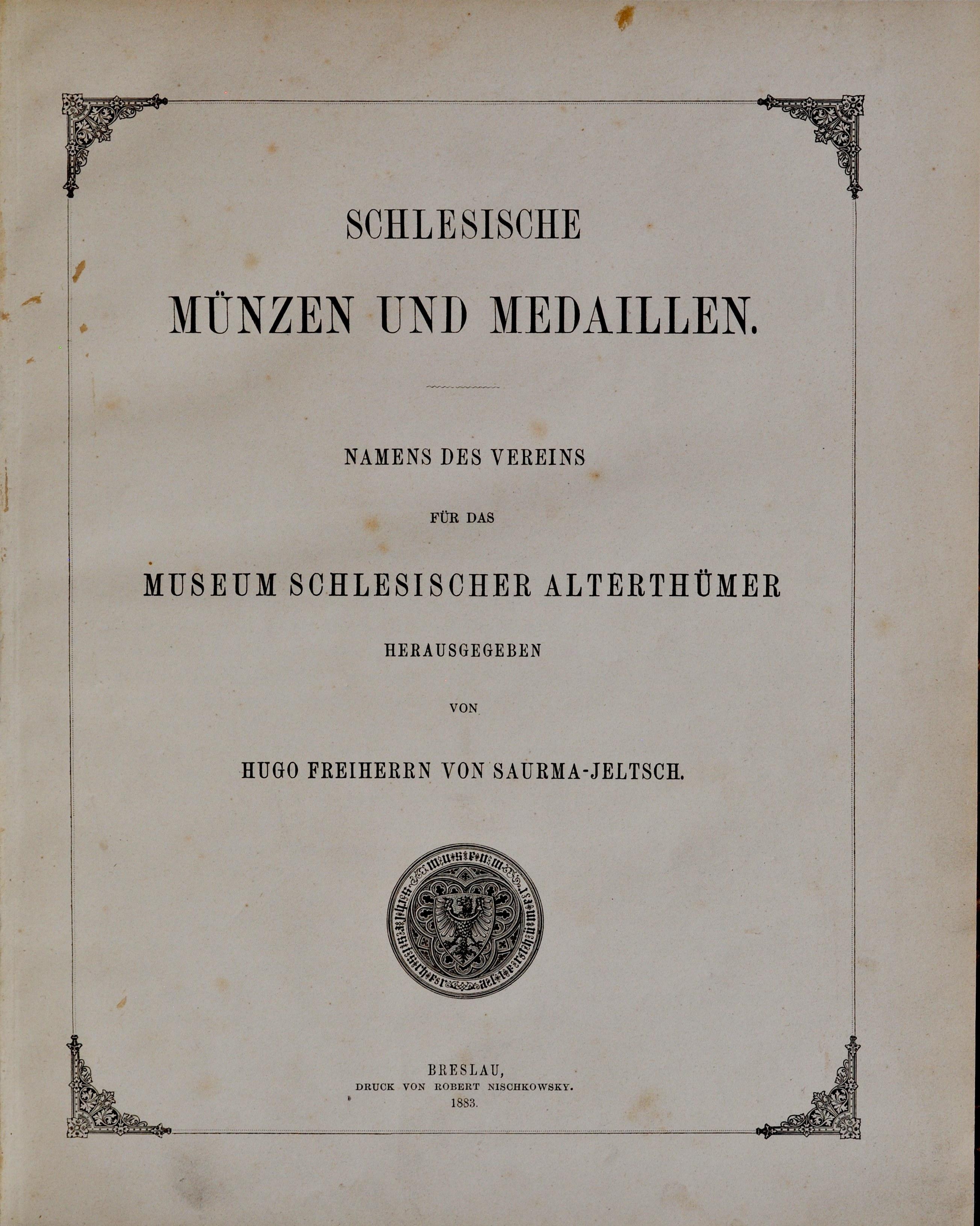 Saurma-Jeltsch, Schlesische Münzen und Medaillen, Band I-II, Breslau 1883.