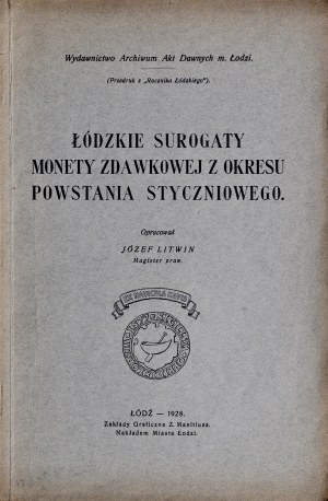 Litwin J., Łódzkie surogaty monety zdawkowej w okresie powstania styczniowego, Łódź 1928.
