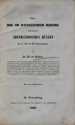 Köhne B., Über die im Russischen Reiche gefundenen Abendländischen Münzen des X, XI und XII Jahrhunderts, St. Petersburg 1850.
