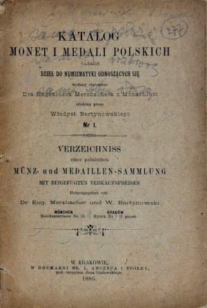 Bartynowski W., Katalog monet i medali polskich tudzież dzieł do numizmatyki odnoszących się, Kraków 1885.