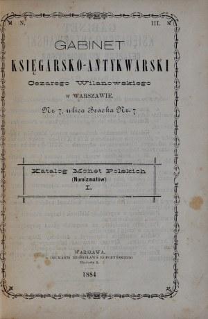 Katalog oferty numizmatycznej gabinetu księgarsko-antykwarskiego Cezarego Wilanowskiego, Warszawa 1884.