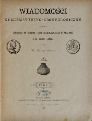 Bartynowski W., Wiadomości numizmatyczno-archeologiczne 1889-1892, Tom I, Kraków 1892.