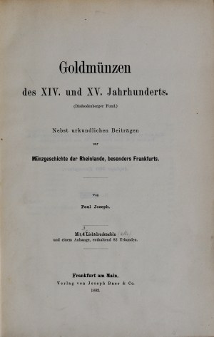 Joseph P., Goldmünzen des XIV und XV Jahrhunderts, Fraknkfurt am Main 1882.
