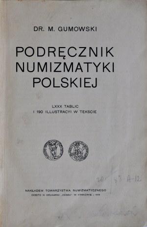 Gumowski M., Podręcznik numizmatyki Polskiej, Kraków 1914.