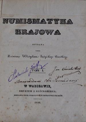 Bandtkie K.W., Numizmatyka krajowa, Tom I-II, Warszawa 1839-40.