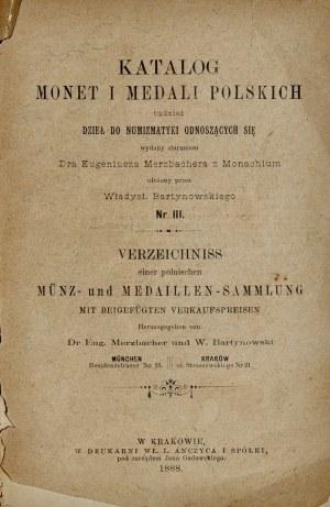 Bartynowski W., Katalog monet i medali polskich tudzież dzieł do numizmatyki odnoszących się, Kraków 1888.
