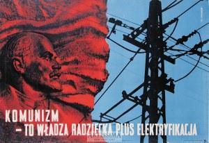 Mieczysław Berman (1903–1975), Plakat propagandowy Komunizm – to władza radziecka plus elektryfikacja, 1955
