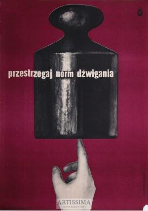 Władysław Przystański (1931–2014), Plakat Przestrzegaj norm dźwigania