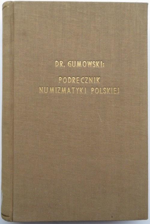 Dr Marian Gumowski, Podręcznik numizmatyki polskiej, Kraków 1914, ex-libris St. Aulich