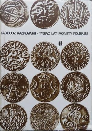 Tadeusz Kałkowski, Tysiąc lat monety polskiej, WL Kraków 1981