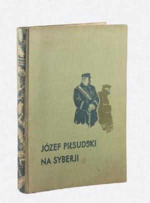 ZDZISŁAW CZERMAŃSKI (1890-1970), STANISŁAW OSTOJA-CHROSTOWSKI (1897-1947), Józef Piłsudski na Syberji.