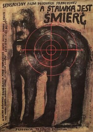 """Wiktor SADOWSKI (ur. 1956) – projekt, Plakat do filmu """"A stawką jest śmierć"""" w reżyserii Yves'a Boisset'a"""
