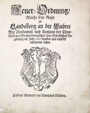 GORZÓW WIELKOPOLSKI. Feuer-Ordnung Welche Ein Raht zu Landsberg an der Wahrte ...