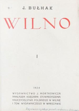 BUŁHAK, JAN BRUNON, Wilno, część I, wyd. Jakub Mortkowicz, nakład Księgarni ...