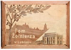 LUBLIN. Dom Żołnierza w Lublinie; pamiątkowy album z otwarcia Domu Żołnierza, z ...
